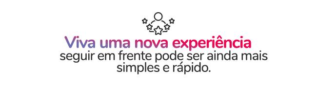 Viva uma nova experiência, seguir em frente pode ser mais simples e rápido